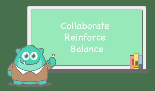 Collaborate reinforce balance
