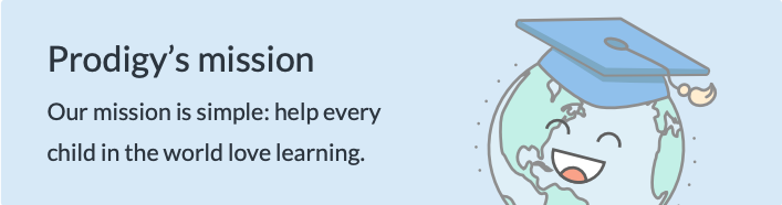 Prodigy's mission: Our mission is simple: help every child in the world love learning.